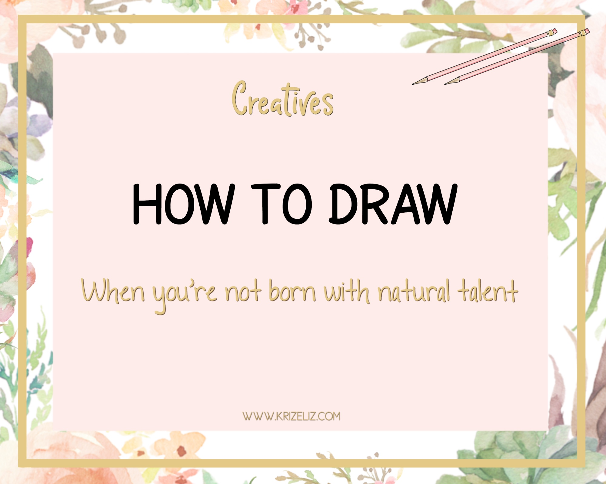 How to Draw when You're not Born with Natural Talent