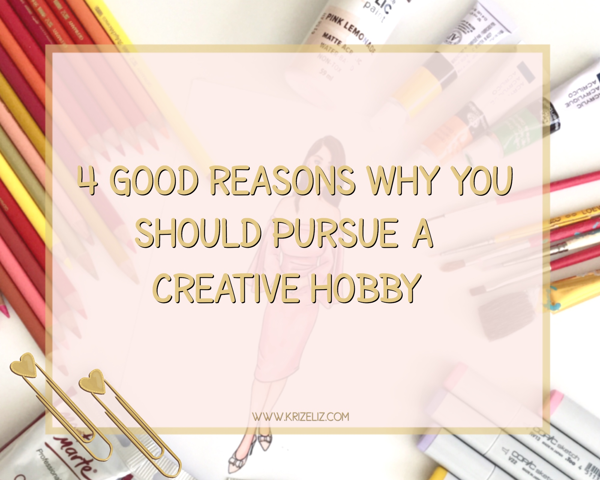 4 Good Reasons you should pursue a Creative Hobby