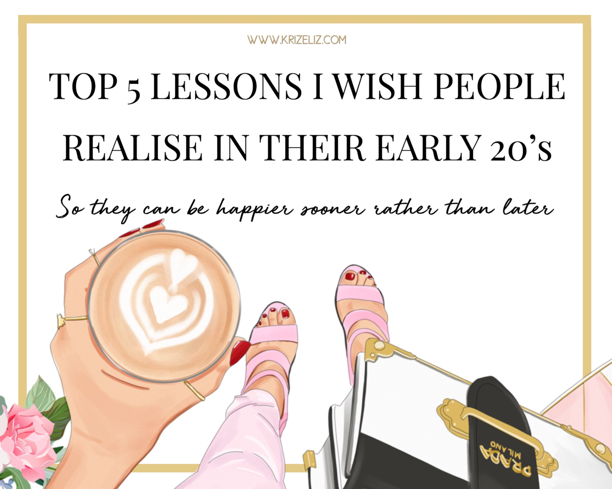 Top 5 lessons that I wish people realise in their early 20s
